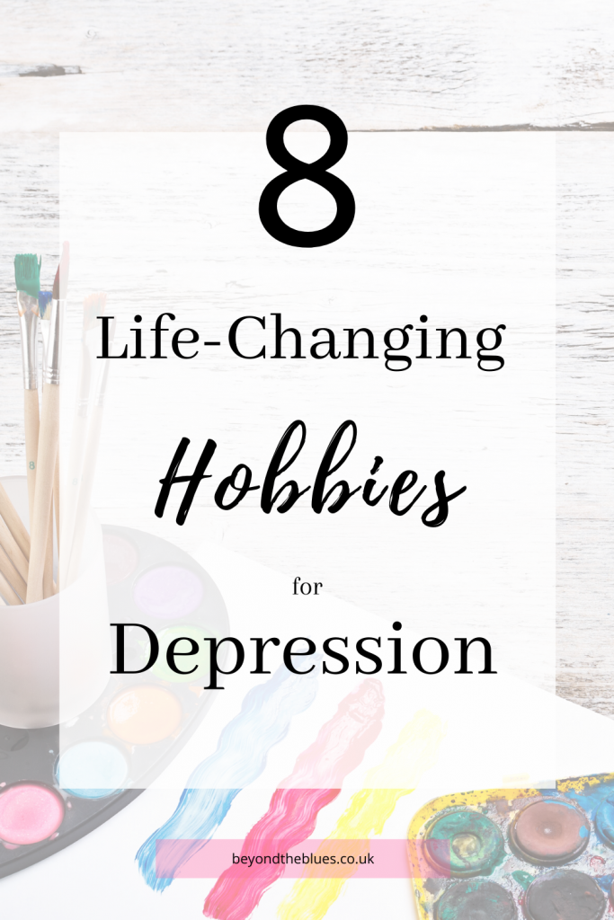 8 life-changing hobbies for depression pin for Pinterest - decorative.