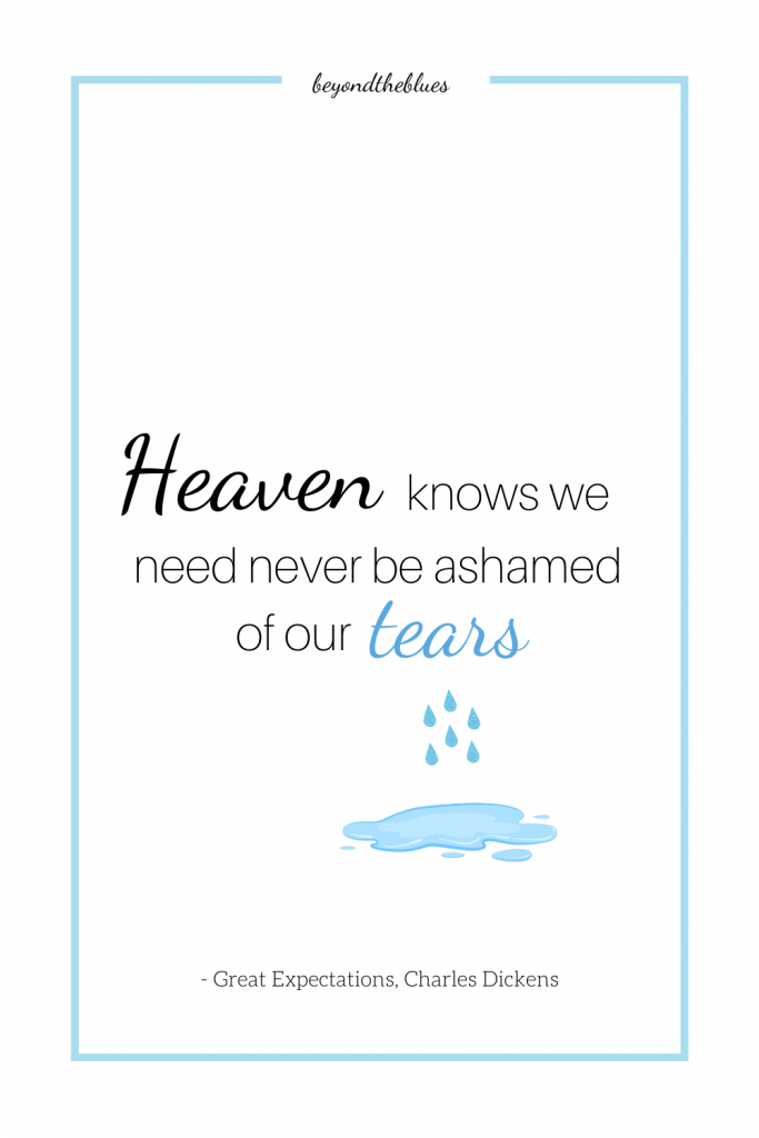 """Heaven knows we need never be ashamed of our tears."" - picture quote for Pinterest. Beautiful mental health quotes from literature"