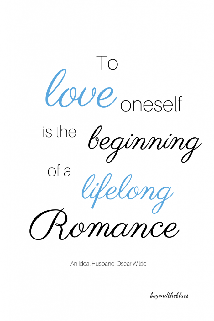 """To love oneself is the beginning of a lifelong romance."""