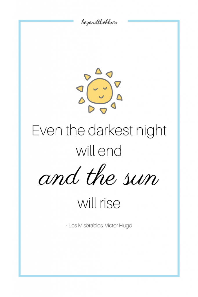 """Even the darkest night will end and the sun will rise2 - - picture quote for Pinterest. Beautiful mental health quotes from literature"