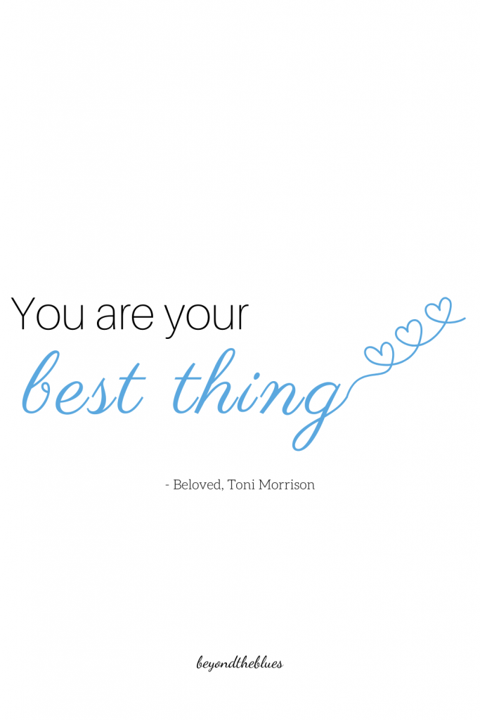 """You are your best thing"" - picture quote for Pinterest. Beautiful mental health quotes from literature"