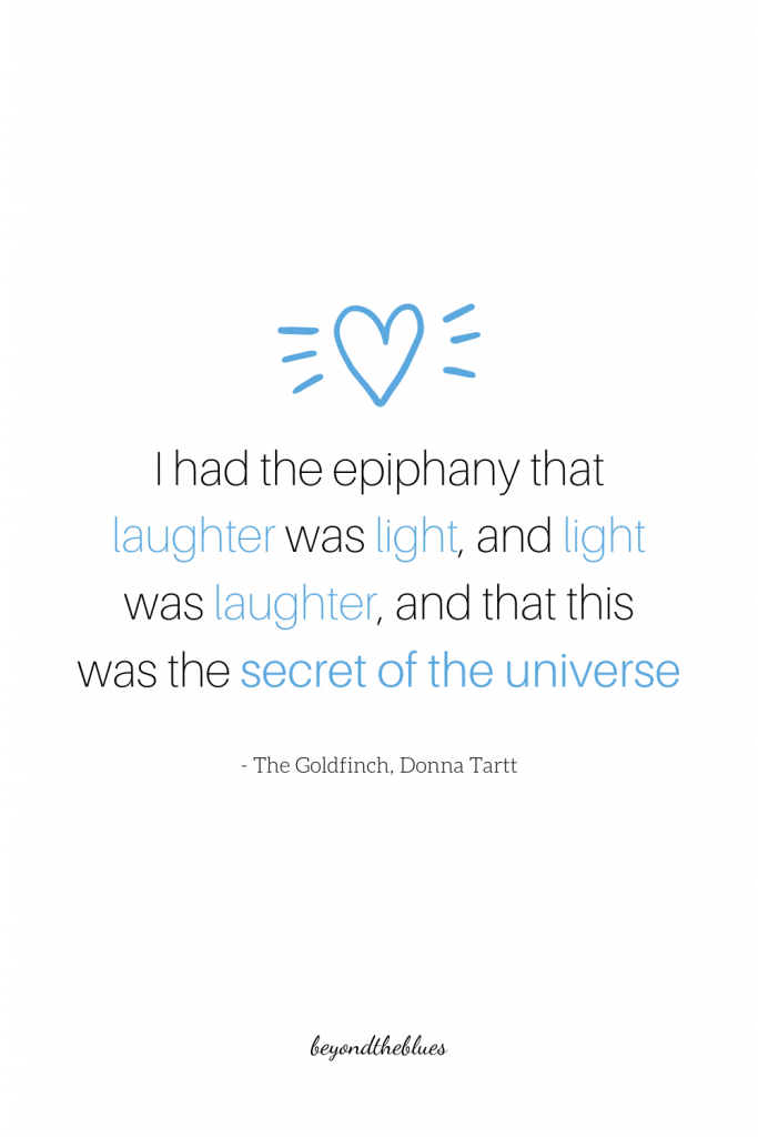 """I had the epiphany that laughter was light, and light was laughter, and that this was the secret of the universe."""