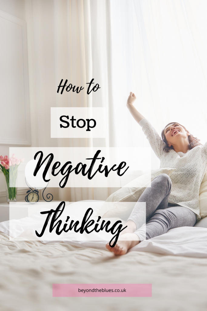 Learn how to stop negative thinking