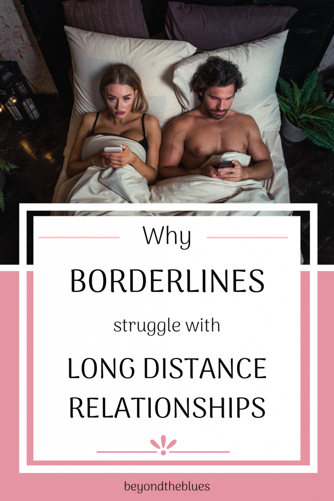 Bpd And Long Distance Relationships Can They Work Beyond The Blues