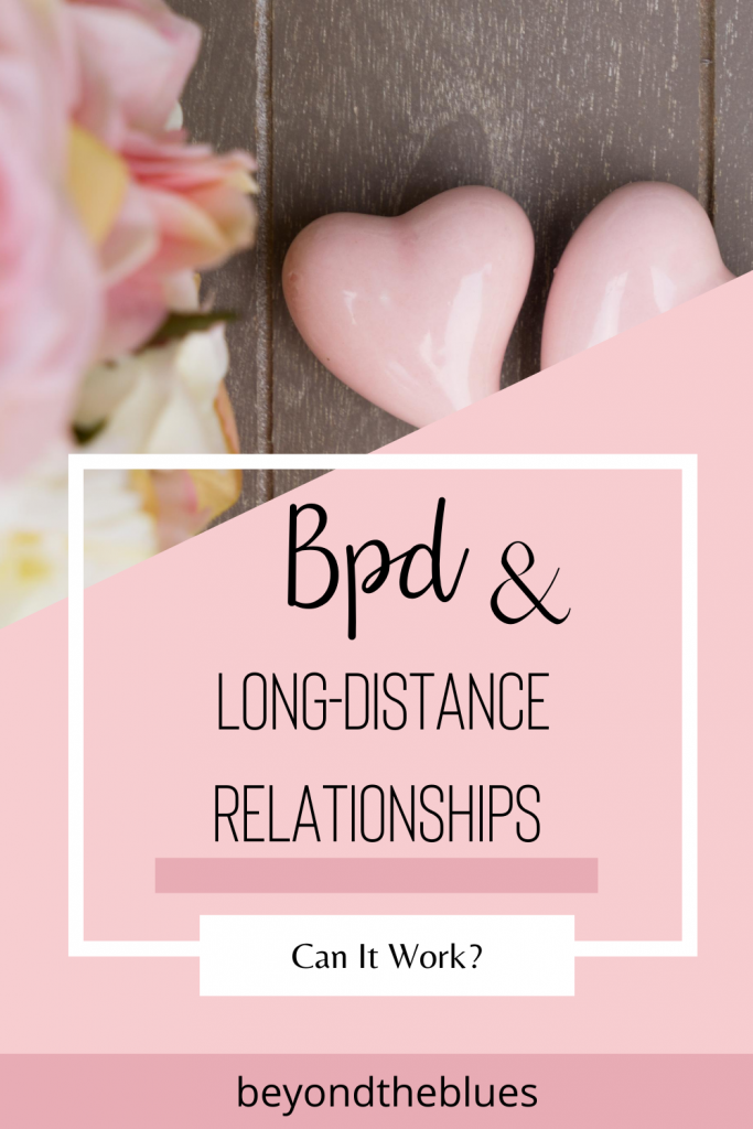 BPD and long distance relationships - can they work?