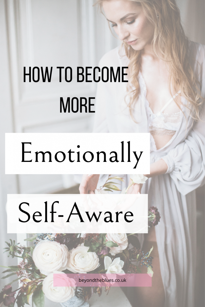 How to become more emotionally self-aware, a guide to self-awareness for depression, anxiety and mental health wellness