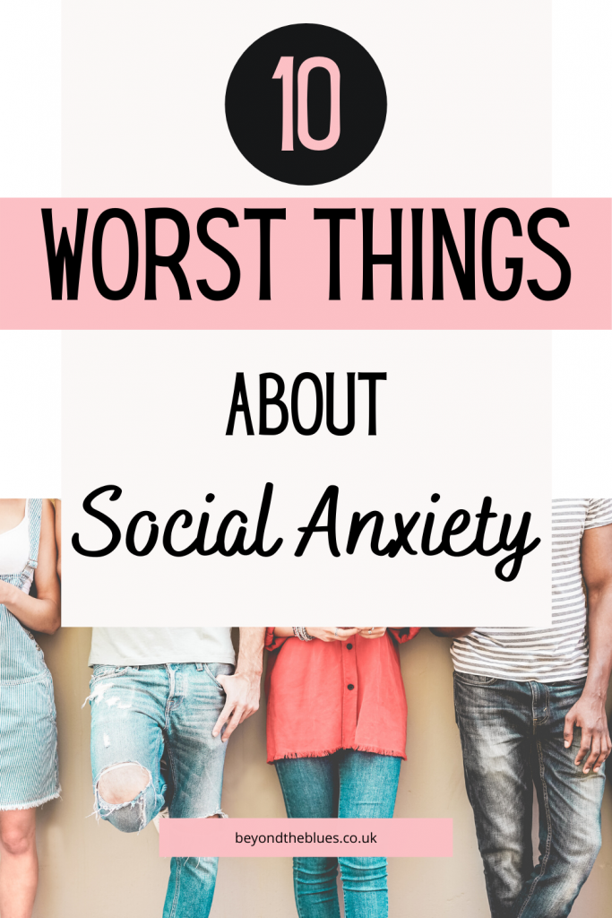 The worst things about social anxiety, a mental health rant!