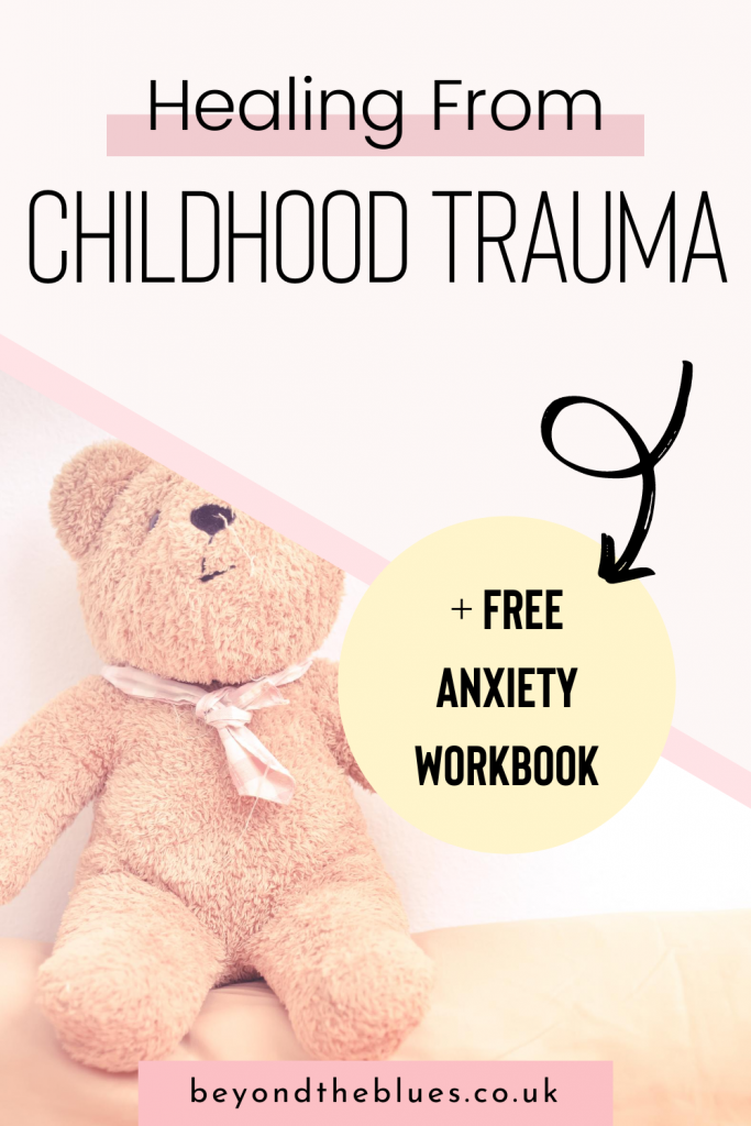 Healing from childhood trauma - how to heal from unresolved trauma plus a free anxiety workbook