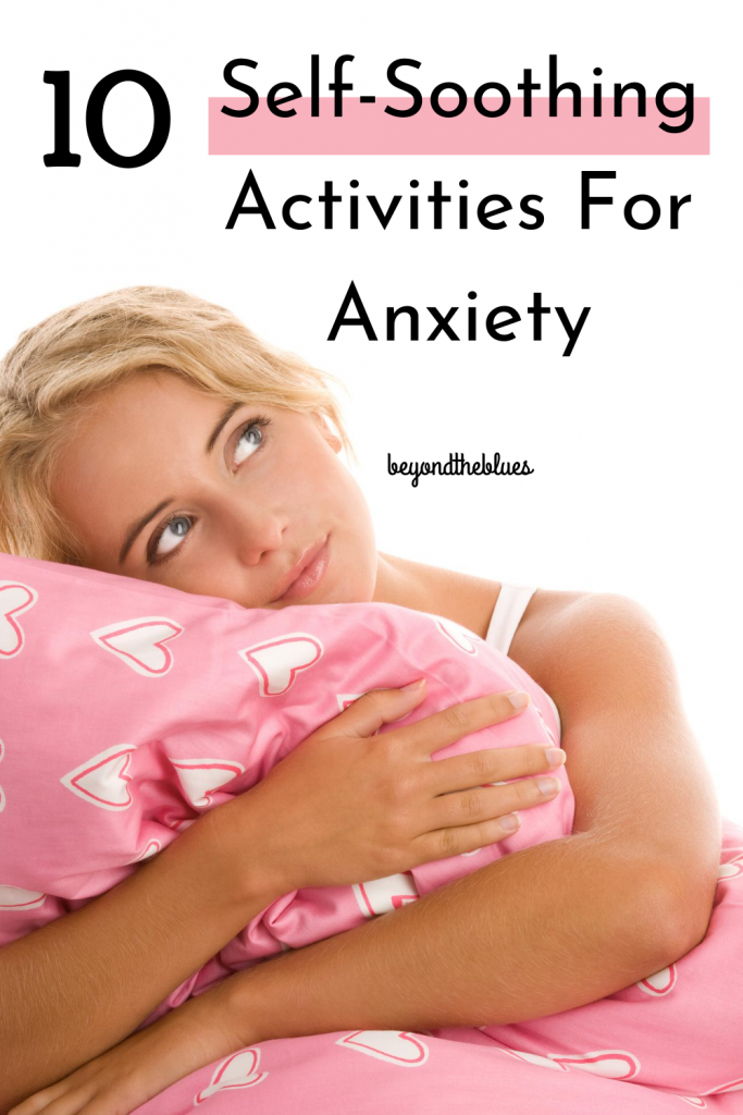 10 self-soothing activities for anxiety