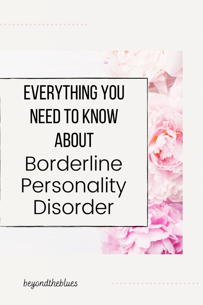 Everything you need to know about living with borderline personality disorder