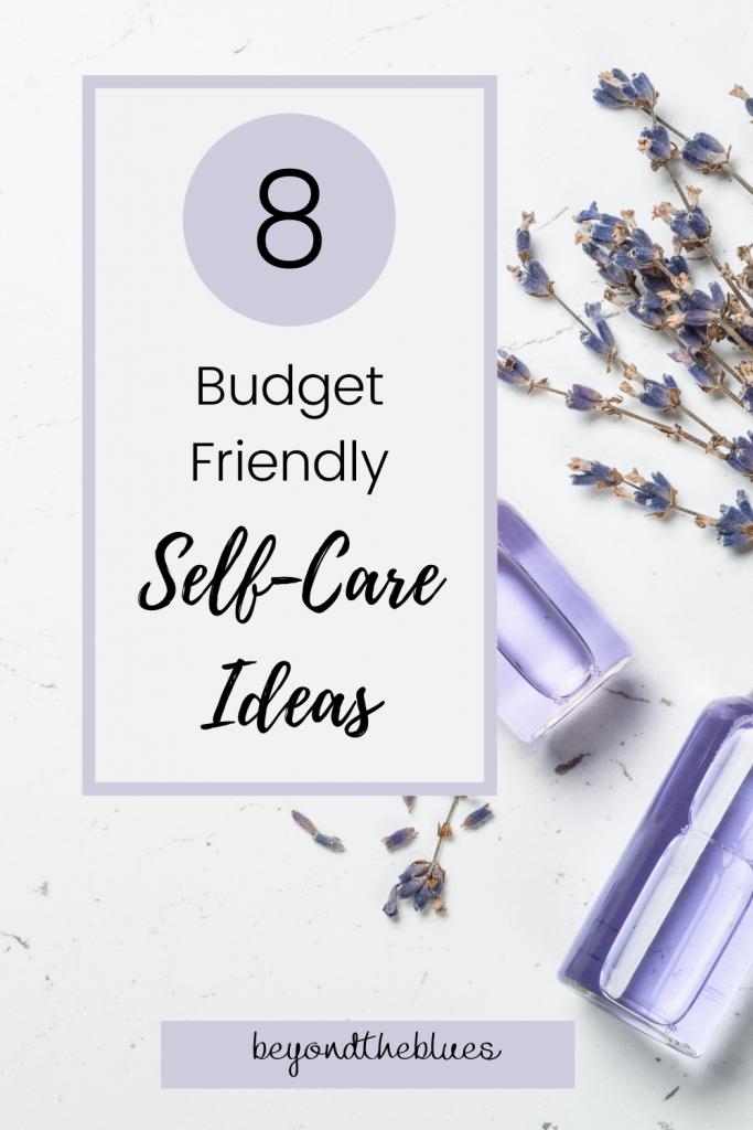 Ideas on self-care when you're broke AF
