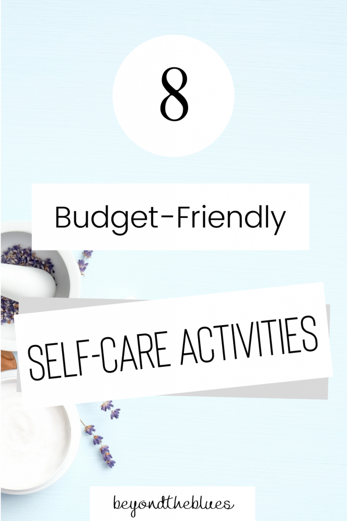 8 budget friendly self-care activities