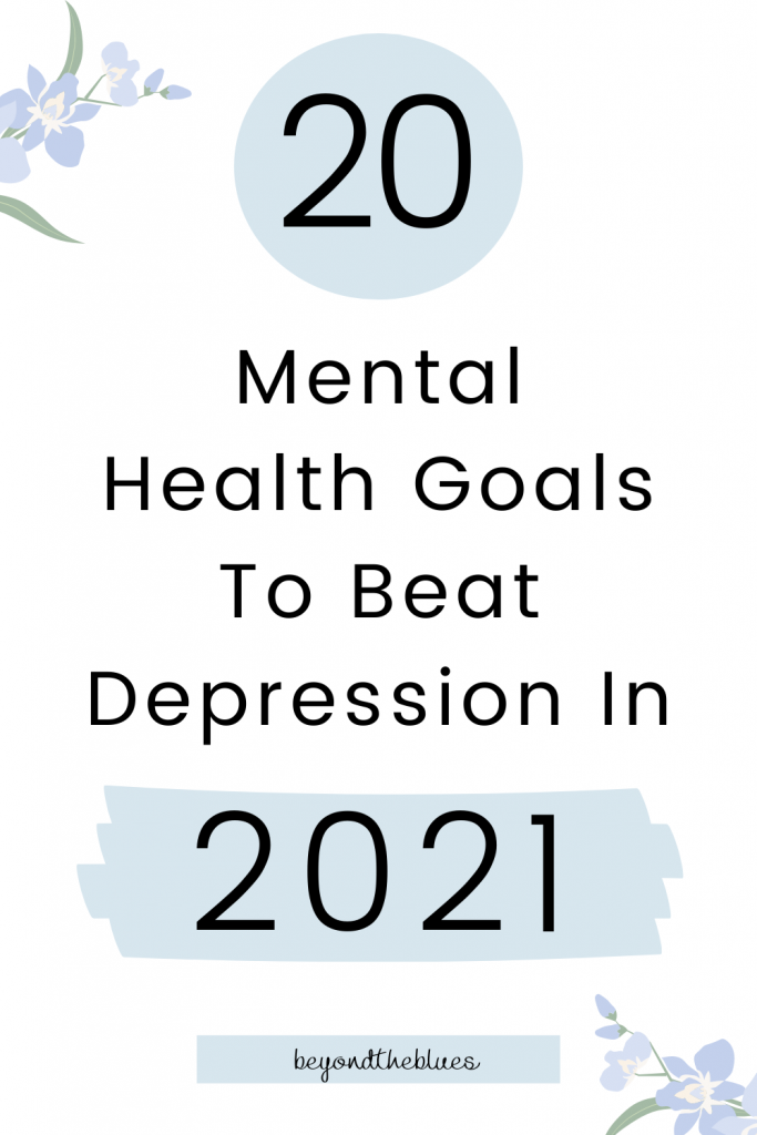 Looking for mental health new year resolutions? These mental health goals for depression are perfect for mental wellness in 2021 and beyond.