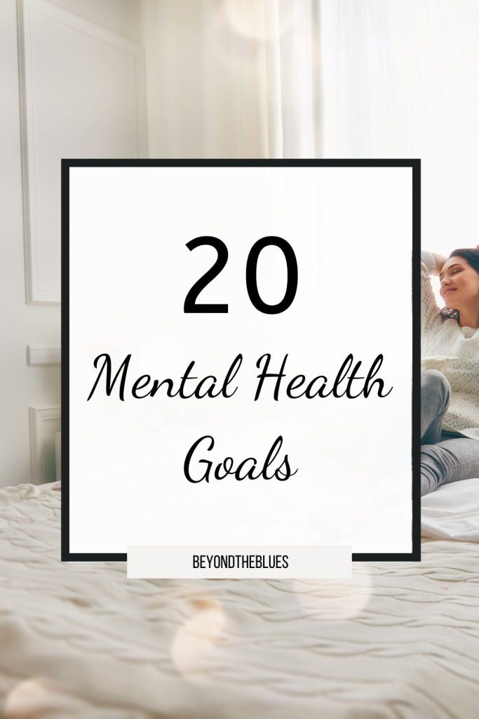 20 mental health goals for depression #mentalhealth