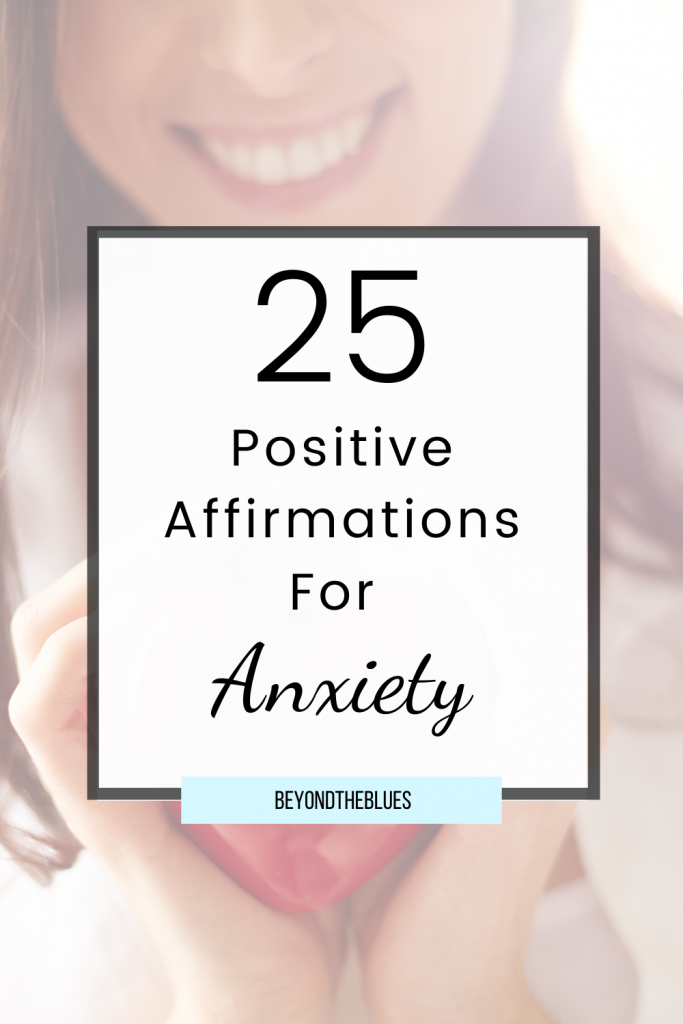 25 positive affirmations for anxiety