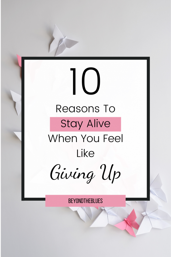 10 reasons to stay alive when you feel like giving up #suicide #awareness #mentalhealth