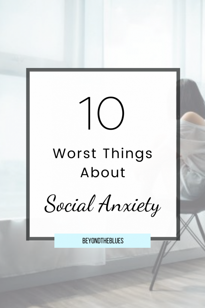 10 worst things about social anxiety