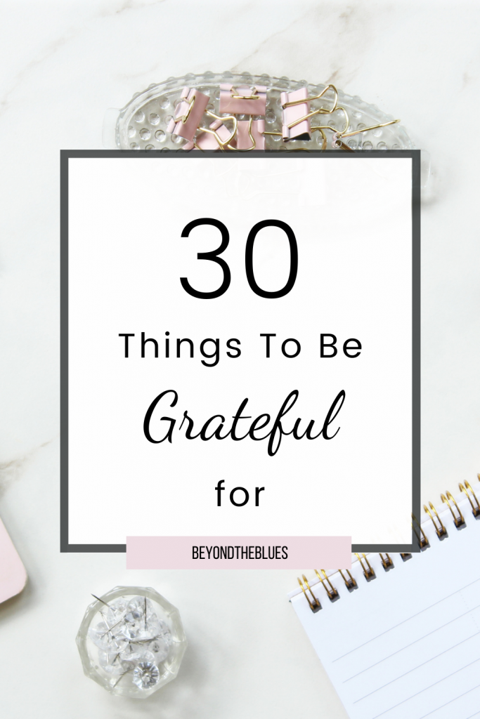 30 things to be grateful for #depression #anxiety